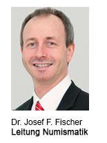 Dr. Josef F. Fischer - Leitung Numismatik